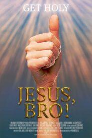 Jesus, Bro! 2017