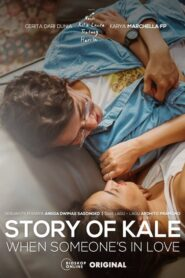 Story of Kale: When Someone's in Love 2020