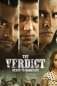 The Verdict – State Vs Nanavati 2019