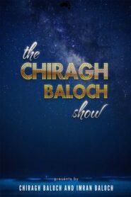 The Chiragh Baloch Show 2019