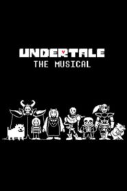 Undertale the Musical 2017