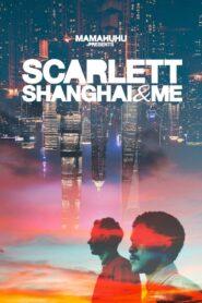 Scarlett, Shanghai & Me 2020