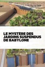 Le mystère des jardins suspendus de Babylone 2014
