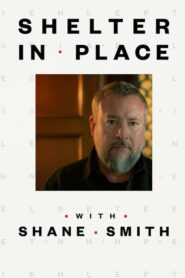 Shelter in Place with Shane Smith 2020