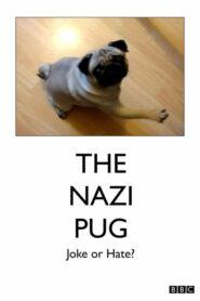 The Nazi Pug: Joke or Hate? 2019