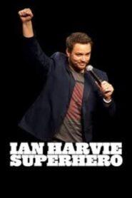 Ian Harvie: Superhero 2013
