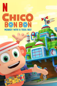 Chico Bon Bon: Monkey with a Tool Belt 2020