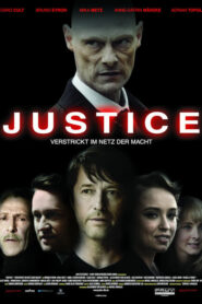 Justice – Verstrickt im Netz der Macht 2019
