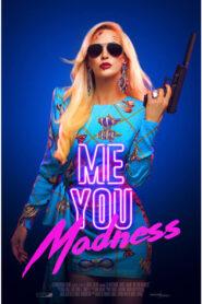 Me You Madness 2021