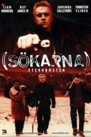 Sökarna – Återkomsten 2006