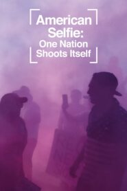 American Selfie: One Nation Shoots Itself 2020