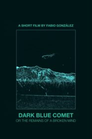 Dark Blue Comet, or the Remains of a Broken Mind 2019