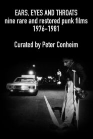 Ears, Eyes and Throats: Restored Classic and Lost Punk Films 1976-1981 2019