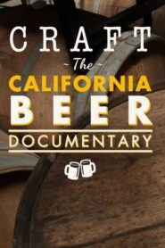 Craft: The California Beer Documentary 2016