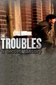 Spotlight on the Troubles: A Secret History 2019