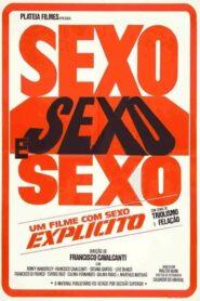 Sexo, Sexo e Sexo 1984