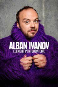 Alban Ivanov – Élément perturbateur 2018