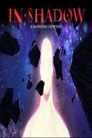 In-Shadow: A Modern Odyssey 2017