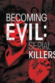 Becoming Evil: Serial Killers 2019