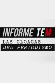 Informe TEM: Las cloacas del periodismo (Miniserie de TV) 2019